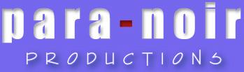 Para-Noir Productions - The digital media specialists.